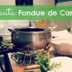 Receita de Fondue de Carne + como servir