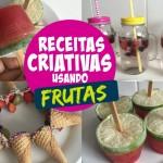 3 Receitas Criativas e Simples com Frutas