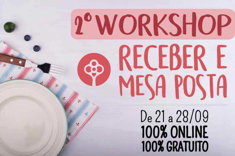 2° Workshop Receber e Mesa Posta - Marque na Agenda!
