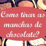 Como tirar manchas de chocolate nas roupas?