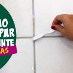 Como Limpar Rejunte de Azulejo – 3 Dicas Caseiras!
