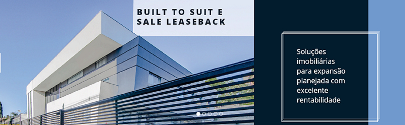O que é Built to Suit e Sale Leaseback